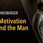 Motivation Behind the Man.