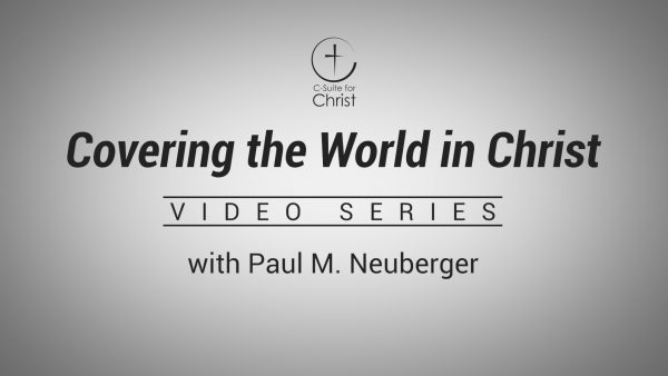 Covering the World in Christ Video Series.
